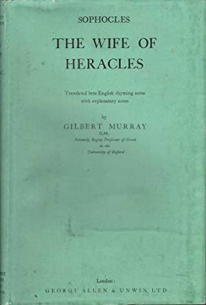 The Wife of Heracles: Sophocles & Murray (trans.), Gilbert