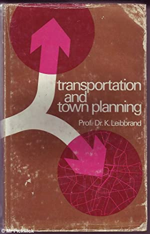 Transportation and Town Planning: Leibbrand, K.