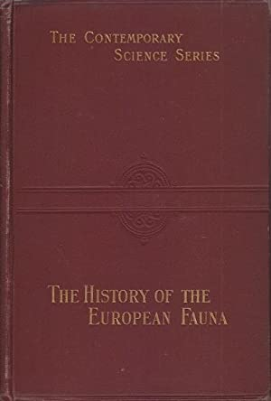 The History of the European Fauna with Illustrations: Scharff, R.F.