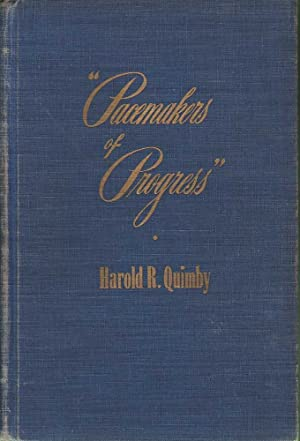 Pacemakers of Progress: The Story of Shoes and the Shoe Industry: Quimby, Harold R.