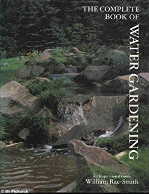 The Complete Book of Water Gardening: Rae-Smith, William