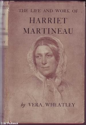 The Life and Work of Harriet Martineau (including letter from author): Wheatley, Vera