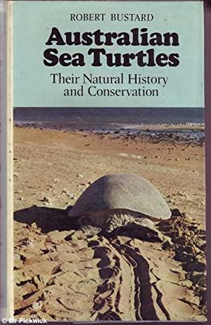 Australian Sea Turtles: Their Natural History and Conservation: Bustard, Robert