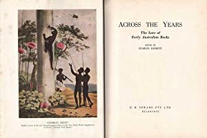 Across the Years: The Lure of Early Australian Books: Barrett (ed.), Charles