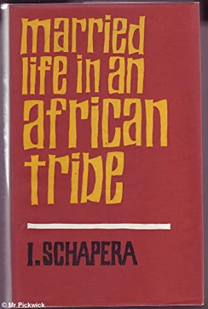 Married Life in an African Tribe: Schapera, I.