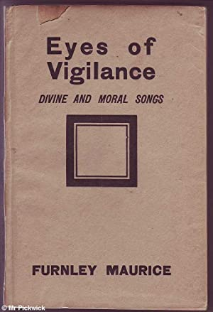 Eyes of Vigilance: Divine and Moral Songs: Maurice, Furnley (Frank Wilmot)