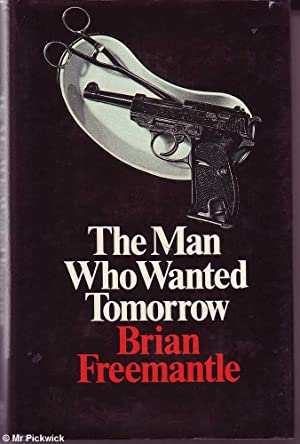 The Man Who Wanted Tomorrow: Freemantle, Brian