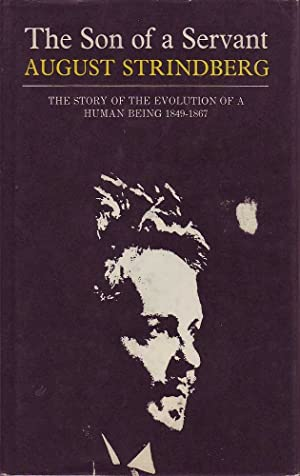 The Son of a Servant: The Story of the Evolution of a Human Being 1849-67: Strindberg, August