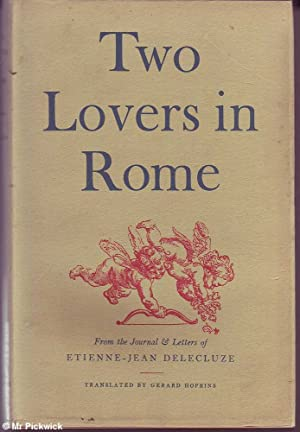 Two Lovers in Rome: Being Extracts from the Journal and Letters of Etienne-Jean Delecluze: ...