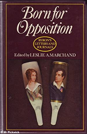 Byron's Letters and Journals: Born for Opposition 1821: Marchand, Leslie A.