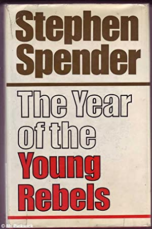 The Year of the Young Rebels: Spender, Stephen