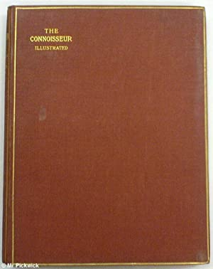 The Connoisseur: An Illustrated Magazine for Collectors Volume XX (20) Jan-April 1908: Various