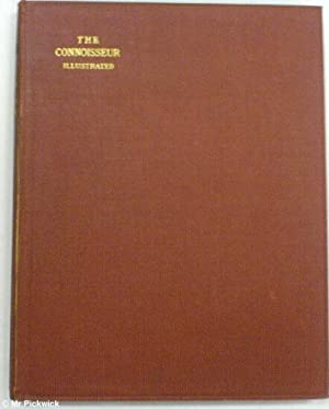 The Connoisseur: An Illustrated Magazine for Collectors Volume XXXIV (34) Sept-Dec 1912: Various