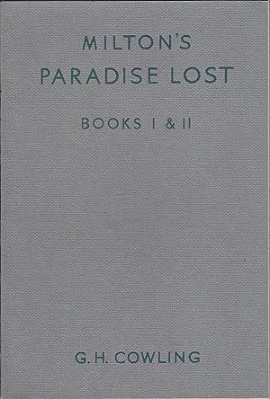 Milton's Paradise Lost: Books I & II: Milton & Cowling (ed.), John / G.H.