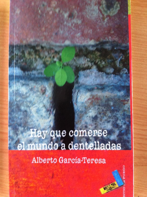 Hay que comerse el mundo a dentelladas - García Teresa, Alberto