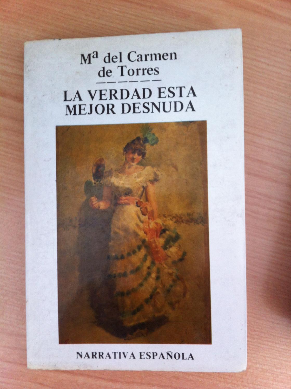 La verdad está mejor desnuda - Torres Garrido, María del Carmen de