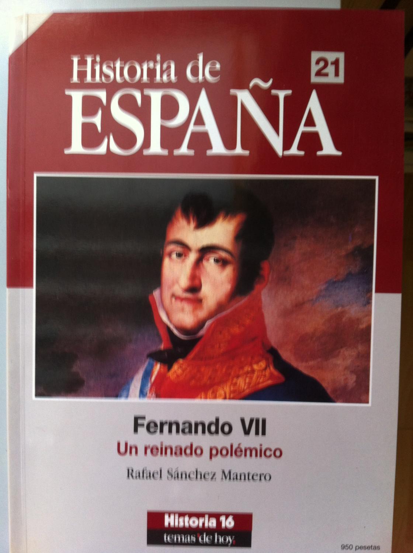 Fernando VII. Un reinado polémico. - Sánchez Mantero, Rafael