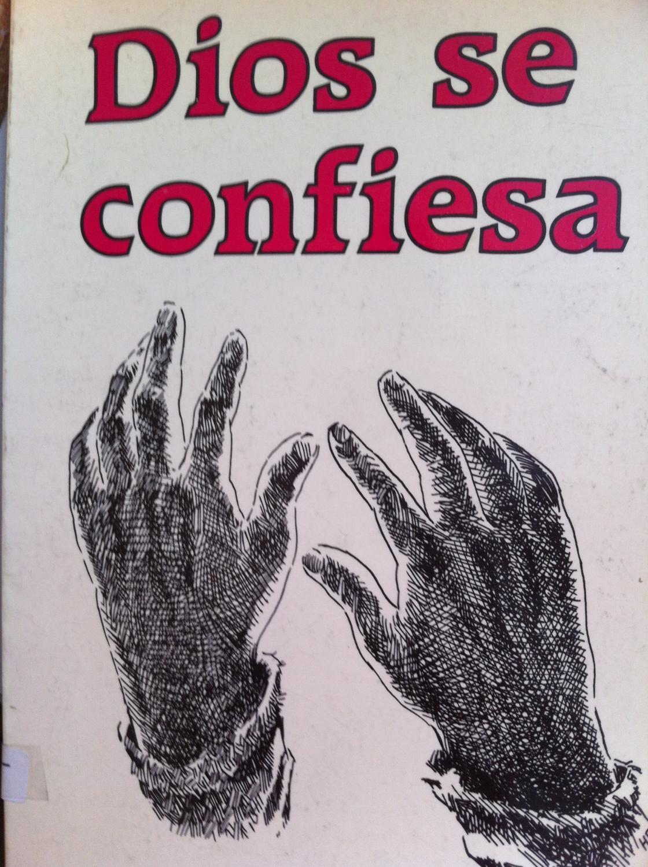 Dios se confiesa (novela mística): Alejandro García Duran de Lara (P. Chinchachoma)