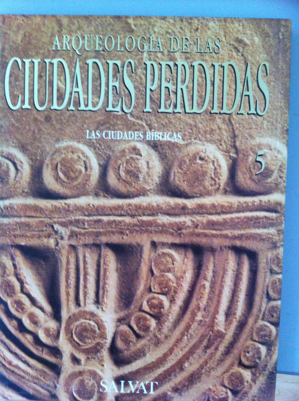 Arqueología de las ciudades perdidas nº 5: Las ciudades Bíblicas - Equipo Editorial