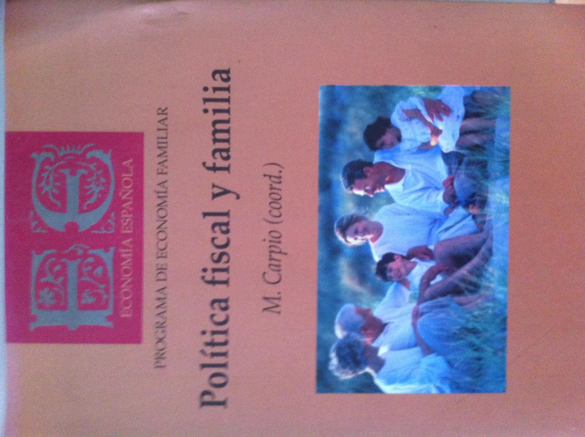 Política fiscal y familia. Programa de economía familiar. - VVAA. Carpio García, Maximino (Coord.)