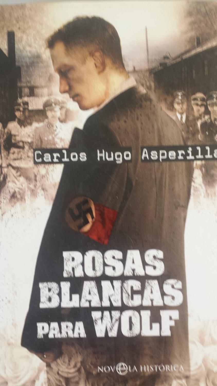 Rosas blancas para Wolf - Asperilla, Carlos Hugo