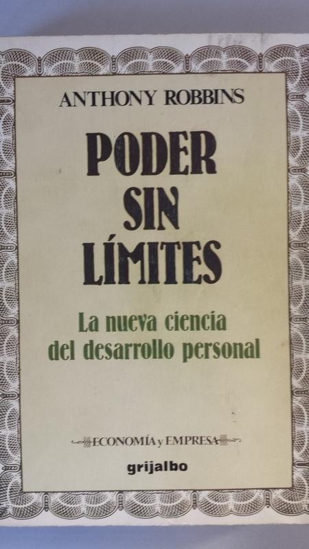 Poder sin límites. La nueva ciencia del desarrollo personal