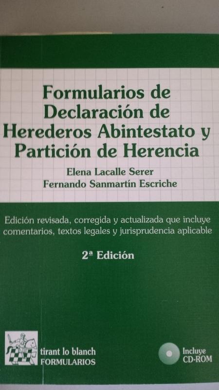 Formularios de Declaración de Herederos Abintestato y Partición de Herencia. No incluye CD - Elena Lacalle Serer y Fernando Sanmartín Escriche
