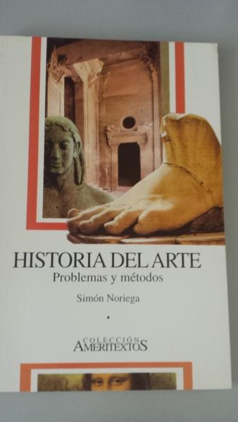 HISTORIA DEL ARTE. PROBLEMAS Y METODOS - Simón Noriega