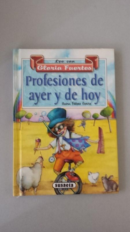 Profesiones de ayer y de hoy. - Gloria Fuertes. Ilustraciones: Fátima García.