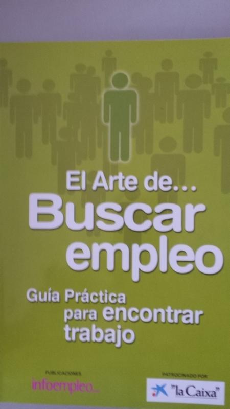 El arte de buscar empleo. Guía práctica para encontrar trabajo - Infoempleo. Prologo de Francesc Ventura