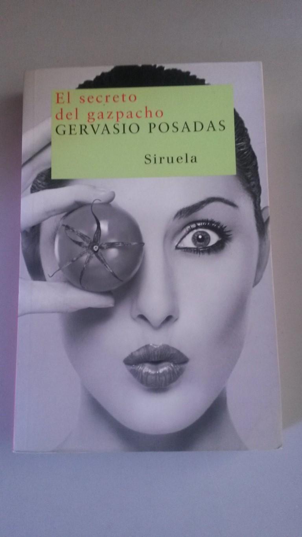 El Secreto del Gazpacho - Gervasio Posadas