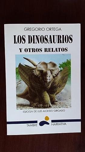 LOS DINOSAURIOS Y OTROS RELATOS Edición Luis: Ortega, Gregorio