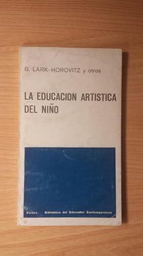 LA EDUCACIÓN ARTÍSTICA DEL NIÑO.: LARK HOROVITZ, BETTY.