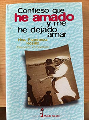 Confieso que he amado y me he dejado amar: Hna. Esperanza Rosillo, Misionera Comboniana