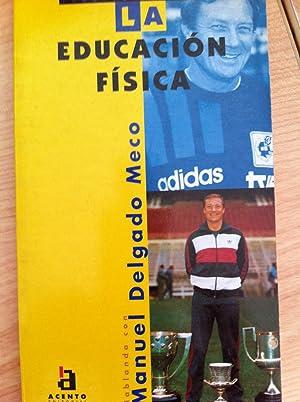 LA EDUCACIÓN FÍSICA. PROFESIONES. Conocer y ejercer.: DELGADO MECO, Manuel.