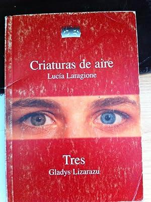 CRIATURAS DE AIRE / TRES: LUCÍA LARAGIONE
