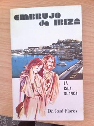 Embrujo de Ibiza, la Isla Blanca: Dr. José Flores