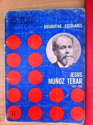 Jesús Muñoz Tebar (1847-1909) Biografía: Edgar Pardo Stolk / Vicente De ...
