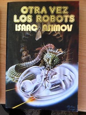 1- LOS ROBOTS. 2- OTRA VEZ LOS ROBOTS. 3- EL RESTO DE LOS ROBOTS. Obra robótica completa: ...