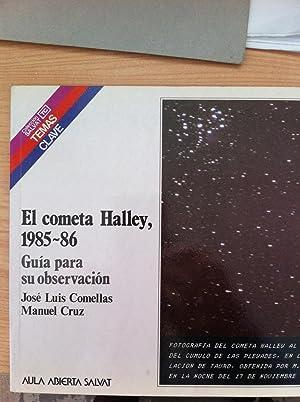 EL COMETA HALLEY, 1985-86. Guía para su observación: COMELLAS, José Luis / CRUZ, ...