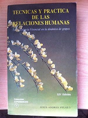TÉCNICAS Y PRÁCTICA DE LAS RELACIONES HUMANAS.: Jesús Andrés Velas