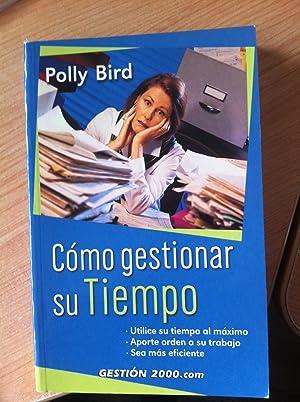 CÓMO GESTIONAR SU TIEMPO: BIRD, POLLY