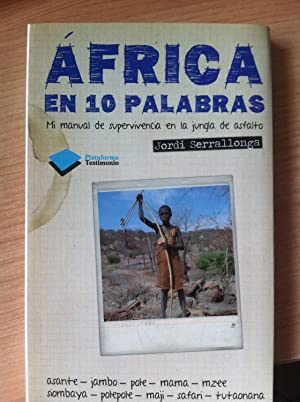 África en 10 Palabras: Mi Manual de: Jordi Serrallonga