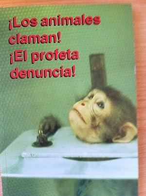 LOS ANIMALES CLAMAN! ¡EL PROFETA DENUNCIA!: VVAA