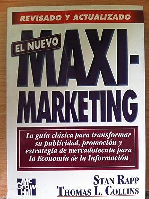 EL NUEVO MAXI-MARKETING. (Revisado y actualizado).: RAPP, Stan y COLLINS, Thomas L.