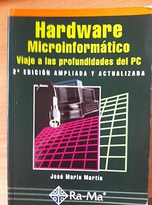 Hardware Microinformático. Viaje a las Profundidades del: Martín Martín-Pozuelo, José