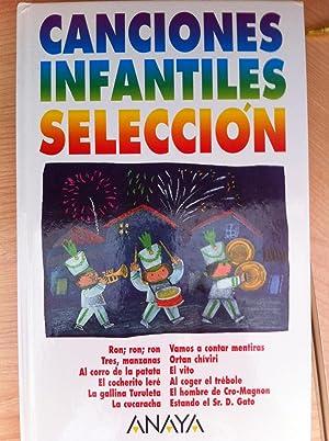 CANCIONES INFANTILES. Letras y Partituras. Selección: Ron, Ron, Ron. Tres, Manzanas, Al ...