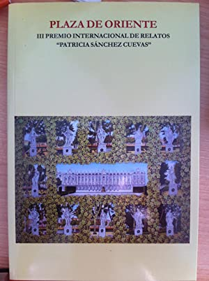"Plaza de Oriente. HOMENAJE A PATRICIA SÁNCHEZ CUEVAS. PREMIO LITERARIO ""PATRICIA SÁNCHEZ CUEVAS..."