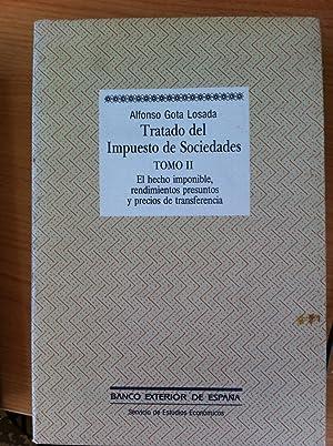Tratado del Impuesto de Sociedades. Tomo II: Alfonso Gota Losada