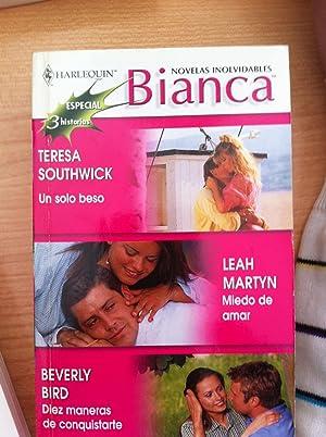 Colección Bianca, Especial 3 novelas: Un Solo Beso. Miedo de Amar. Diez Maneras de ...